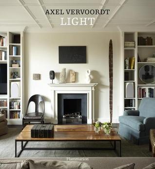 Axel vervoordt living with light by axel vervoordt for Lighting for interior design book