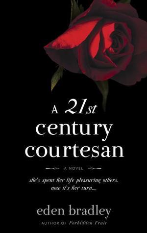 A 21st Century Courtesan by Eden Bradley