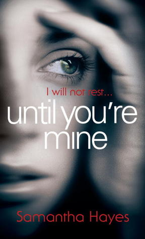 Until You're Mine (DCI Lorraine Fisher #1)