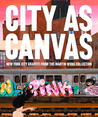 City as Canvas: New York City Graffiti From the Martin Wong Collection