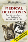 Medical Detectives: The LivesCases of Britain's Forensic Five