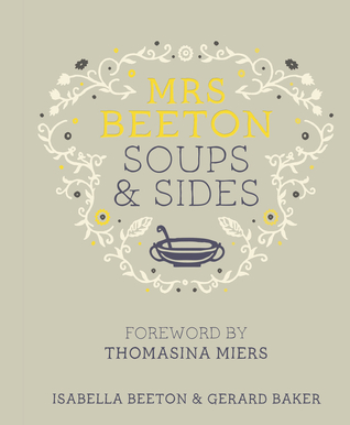 mrs-beeton-s-soups-sides-foreword-by-thomasina-miers