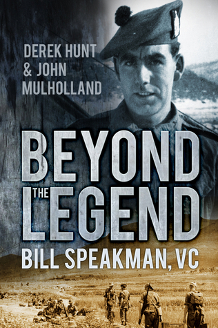 Beyond the Legend: Bill Speakman VC