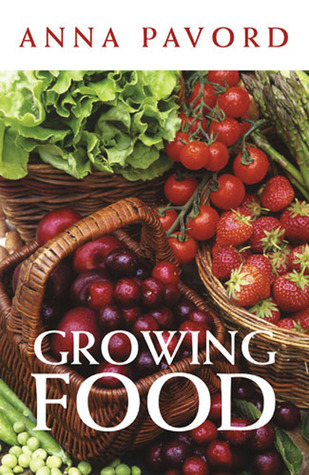 Growing Food by Anna Pavord