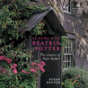 At Home with Beatrix Potter: The Creator of Peter Rabbit