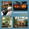 Shedworking: The Alternative Workplace Revolution