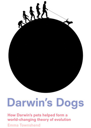 darwin-s-dogs-how-darwin-s-pets-helped-form-a-world-changing-theory-of-evolution
