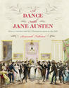 A Dance with Jane Austen: How a Novelist and Her Characters Went to the Ball
