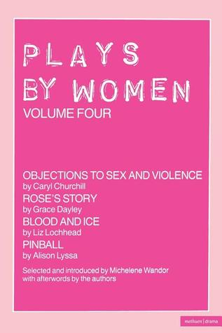 Plays By Women Objections To Sex And Violence Roses Story Blood