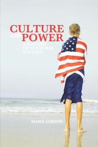 Culture and Power: A History of Cultural Studies