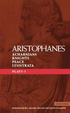 Plays 1: Acharnians/Knights/Peace/Lysistrata