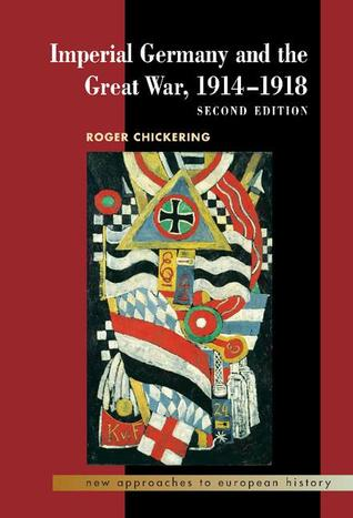 Imperial Germany and the Great War, 1914...
