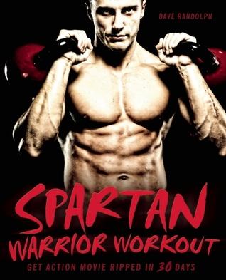 Spartan Warrior Workout by Dave Randolph