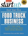 Start Your Own Food Truck Business: Cart, Trailer, Kiosk, Standard and Gourmet Trucks, Mobile Catering, Busterant