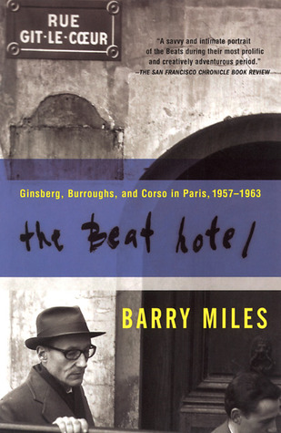 The Beat Hotel: Ginsberg, Burroughs and Corso in Paris, 1957-1963
