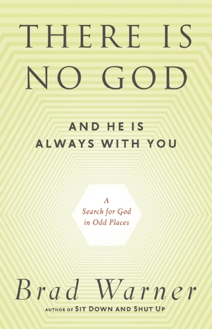 There Is No God and He Is Always with You: A Search for God in Odd Places