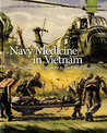 Navy Medicine in Vietnam: Passage to Freedom to the Fall of Saigon