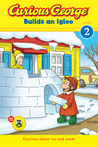 Curious George Builds an Igloo by H.A. Rey