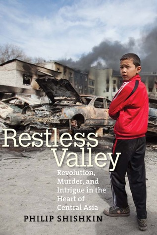 restless-valley-revolution-murder-and-intrigue-in-the-heart-of-central-asia