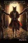 Heretic by Rukis