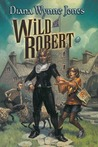 Wild Robert by Diana Wynne Jones