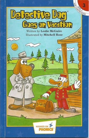 Detective Dog Goes On Vacation (Hooked on Phonics, Level 3, Book 3)