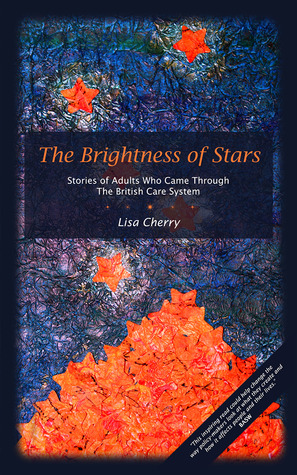 The Brightness of Stars: Stories of Adults Who Came Through the British Care System
