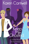 Keep Me Ghosted (Sophie Rhodes Ghostly Romance #1)