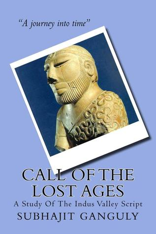Call Of The Lost Ages by Subhajit Ganguly