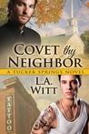 Covet Thy Neighbor by L.A. Witt