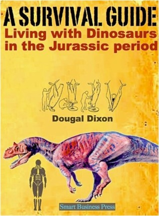 A Survival Guide: Living with Dinosaurs in the Jurassic Period (Survival in the Age of Dinosaurs)