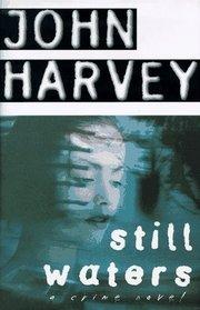 Still Waters by John Harvey