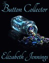 The Button Collector by Elizabeth   Jennings
