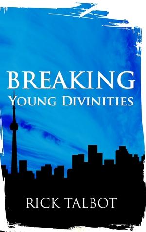 Breaking Young Divinities
