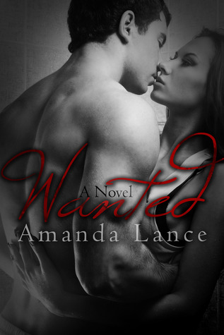 Wanted (Wanted, #1) by Amanda Lance