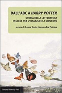 Dall'ABC a Harry Potter: Storia della letteratura inglese per l'infanzia e la gioventù