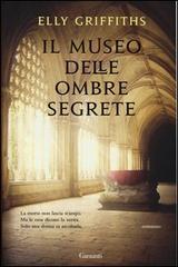 Ebook Il museo delle ombre segrete by Elly Griffiths PDF!