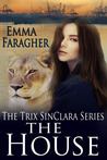 The House (Trix SinClara #1)