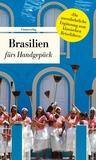 Brasilien fürs Handgepäck: Geschichten und Berichte – Ein Kulturkompass