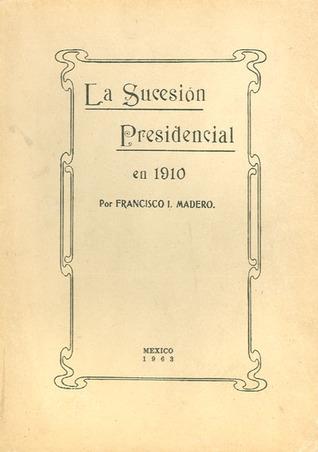 la-sucesin-presidencial-en-1910