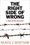 The Right Side of Wrong by Reavis Z. Wortham