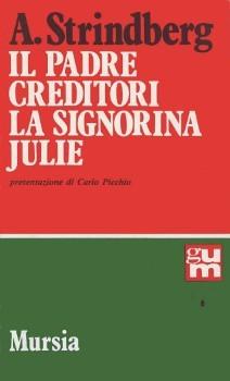 Il padre - Creditori - La signorina Julie