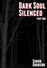 Dark Soul Silenced - Part One