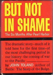 But Not in Shame: The Six Months After Pearl Harbor