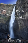 Overflowing with Grace (Journey of Grace, #4)