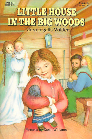 Little House in the Big Woods by Laura Ingalls Wilder