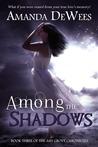 Among the Shadows (Ash Grove Chronicles, #3)
