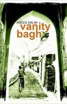 Vanity Bagh by Anees Salim