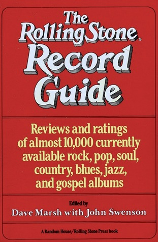 The Rolling Stone Record Guide (Reviews And Ratings Of Almost 10,000 Currently Available Rock, Pop, Soul, Country, Blues, Jazz, And Gospel Albums)