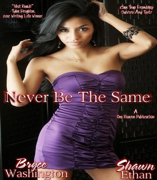 Never Be The Same (One Reason Publications Presents)